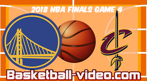 2018 NBA Finals Game 4 Warriors vs Cavaliers
