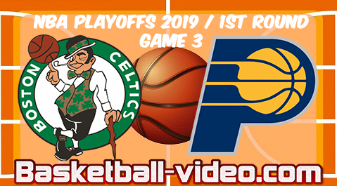Pacers vs. Celtics Game 3 | 2019 NBA Playoffs 1st Round