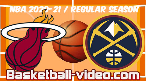 Miami Heat vs Denver Nuggets Full Game Replay & Highlights April 14, 2021