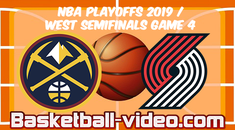 Nuggets vs Blazers Game 4 | 2019 NBA Playoffs West Semifinals