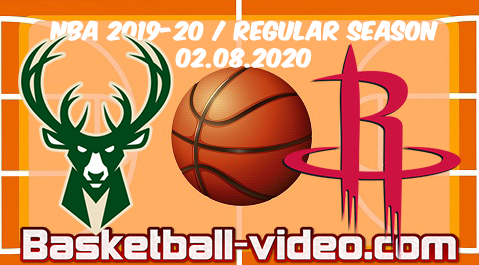Milwaukee Bucks vs Houston Rockets Full Game & Highlights 02.08.2020