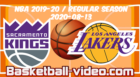 Sacramento Kings vs Los Angeles Lakers Full Game & Highlights 13.08.2020