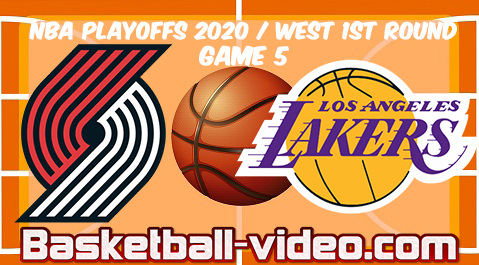 Portland Trail Blazers vs Los Angeles Lakers Game 5 Full Game Replay & Highlights 29.08.2020